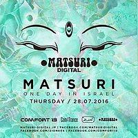 Party flyer: Matsuri // One day in israel 28 Jul '16, 23:30h