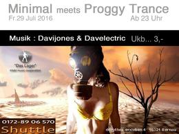 Party flyer: Minimal meets Progressiv Trance 29 Jul '16, 22:30h
