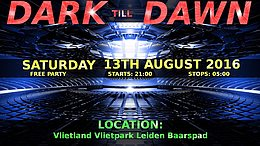 Party flyer: DARK TILL DAWN (Free Party Outdoor) 13 Aug '16, 21:00h