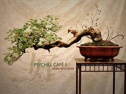Party flyer: Psychill CAFÉ 5 2 Sep '16, 18:00h