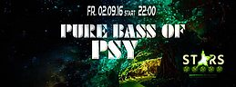 Party flyer: ✯ Pure Bass of Psy - The new Season ✯ STARS ✯ 2 Sep '16, 22:00h