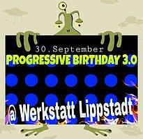 Party flyer: PROGRESSIVE BIRTHDAY 3.0 + AFTERHOUR 30 Sep '16, 21:00
