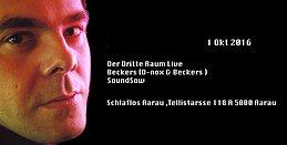 Party flyer: Der Dritte Raum Live & Beckers ( D-Nox & Beckers ) 1 Oct '16, 23:00