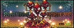Party flyer: ✹ Forbidden Fruits ✹ Bubble ✹ Ghost Rider ✹ Talpa ✹ Hanzo ✹ Tezla ✹ amm. 1 Oct '16, 22:00