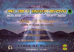 Party flyer: Fraktal23 presents: ALIEN INVASION (Will O Wisp 4 hours set) 29 Oct '16, 22:00