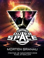 Party flyer: MORTEN GRANAU @ Outerspace St.Gallen 18 Nov '16, 23:00