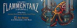 Party flyer: Flammentanz 2016 - Atlantis 25 Nov '16, 23:00h