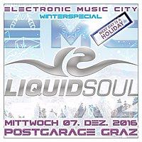 "Party flyer: Liquid SOUL extendet at EMC ""Electronic Music City Graz"" 7 Dec '16, 23:00"
