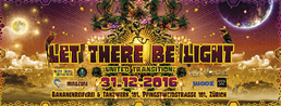 "Party flyer: "" Let There Be Light "" United Transition NYE / Zürich 31 Dec '16, 22:00"