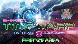 Party flyer: TIME. ҉҉ .WARP - PsyTrance Alien Party FIRENZE 21 Jan '17, 22:00