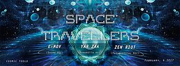 Party flyer: ★★★ SPACE TRAVELLERS #3 ★★★ YAR ZAA ● E-MOV ● ZEN RIOT ● 4 Feb '17, 22:00