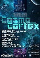 Party flyer: Ѫ CosmoCortex Ѫ 3 Mar '17, 22:00