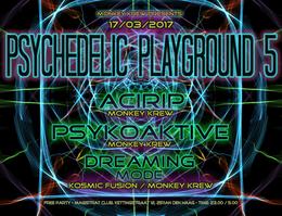 "Party flyer: Monkey Krew presents: ""Psychedelic Playground 5"" - Acirip B-day Bash 17 Mar '17, 23:00"