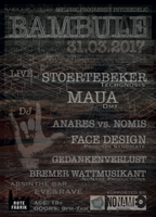 Party flyer: Bambule // with: •Stoertebeker• •Maua• •Anares vs. Nomis• •Face Design• 31 Mar '17, 21:00