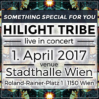 Party flyer: Hilight Tribe live in Concert   Vienna 1 Apr '17, 21:30