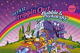 Party flyer: Sa 01.04: Trippin Out : Bubble & Psykovsky / 2 Floors 1 Apr '17, 22:00