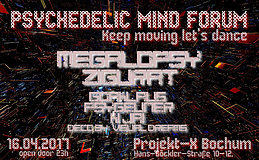 Party flyer: PSYCHEDELIC MIND FORUM - Keep Moving, let's dance! 16 Apr '17, 23:00