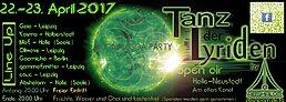 Party flyer: ☯ॐ Tanz der Lyriden ॐ☯ Gaia, Kosmo, MoE, Oliwave, Abshalom... 22 Apr '17, 20:00