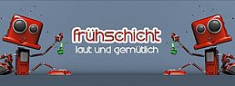 Party flyer: Frühschicht - laut & gemütlich 23 Apr '17, 08:00