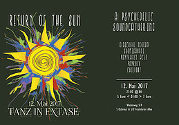Party flyer: Return of the Sun | a Psychedelic Sound Gathering - Tanz in Ekstase 12 May '17, 23:00