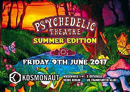 Party flyer: Psychedelic Theatre ॐ Summer Edition 9 Jun '17, 23:00