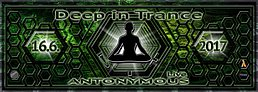 Party flyer: Deep in Trance - ANTONYMOUS live ! 16 Jun '17, 22:00