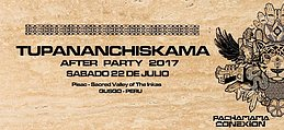 Party flyer: TUPANANCHISKAMA AFTER PARTY 22 Jul '17, 17:00