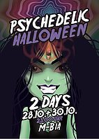 Party flyer: Psychedelic Halloween / 2 Days 28.10+30.10 30 Oct '17, 23:00