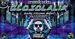 Party flyer: Glosolalia 7hs Live - Organik Sekta - Dark Prisma Night! 24. Nov 17, 23:55