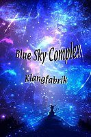 Party flyer: Blue Sky Complex 24. Feb 18, 23:00
