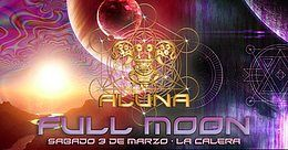Party flyer: ALUNA FULL MOON 3. Mrz 18, 13:00