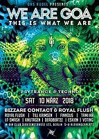 Party flyer: We are GOA w/Bizzare Contact, Royal Flush uvm. 10 Mar '18, 23:00