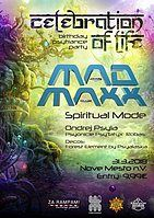 Party flyer: Celebration of Life - MAD MAXX (USA) live! 31 Mar '18, 21:00