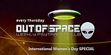 Party flyer: OUT of SPACE Weltfrauentag Special 5 Mar '20, 22:00