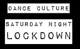 Party flyer: Dance Culture: Saturday Night Lockdown 28. Mrz. 20, 19:00