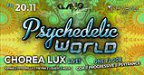 Party flyer: Psychedelic World | Chorea Lux Live 20 Nov '20, 23:00