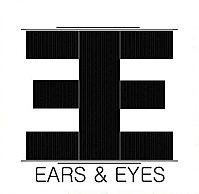 Ears & Eyes